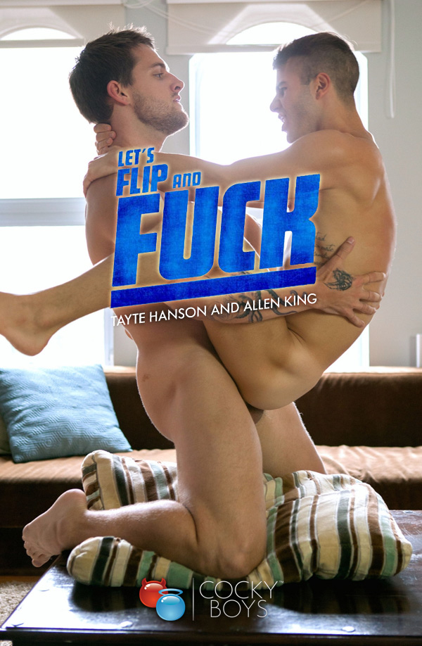 Tayte Hanson and Allen King (Flip-Fuck) at CockyBoys.com