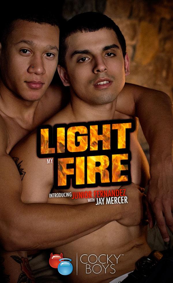 Light My Fire (Jay Mercer Fucks Junior Fernandez) at CockyBoys.com