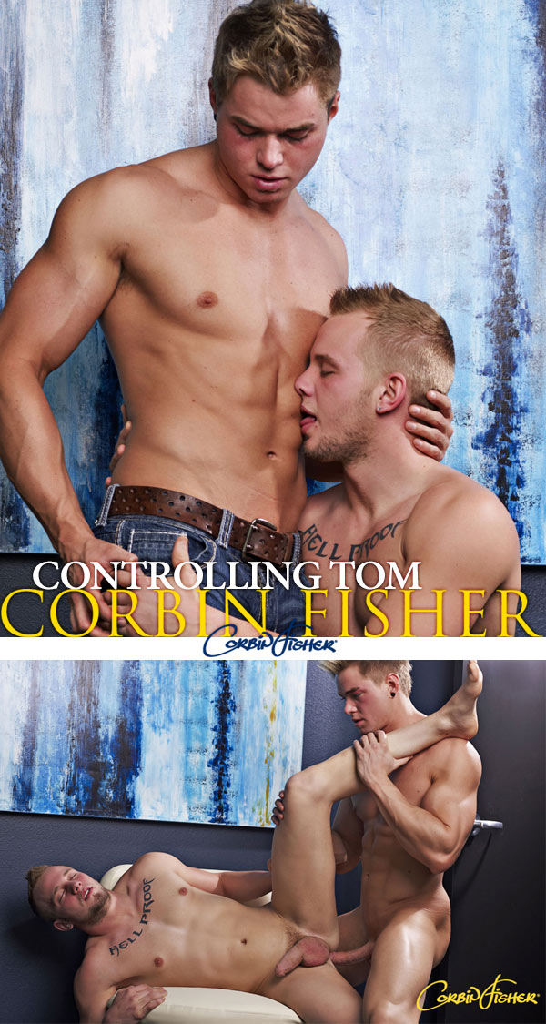 Controlling Tom (Connor & Tom) (Bareback) at CorbinFisher