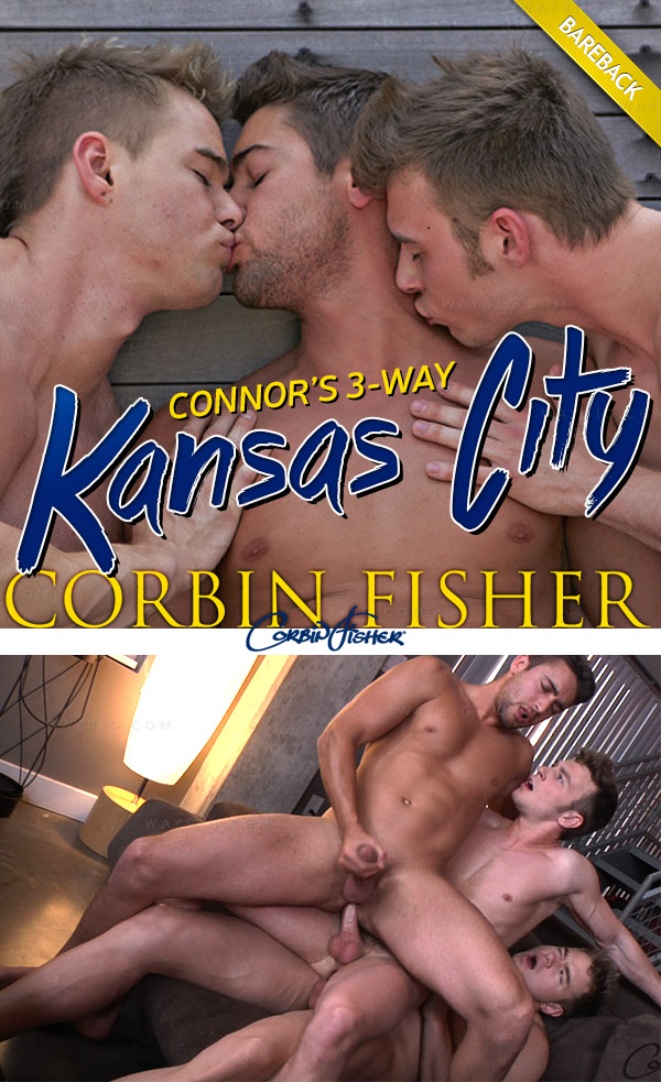 Kansas City: Connor's 3-Way (Brayden, Connor & Zeb) (Bareback) at CorbinFisher