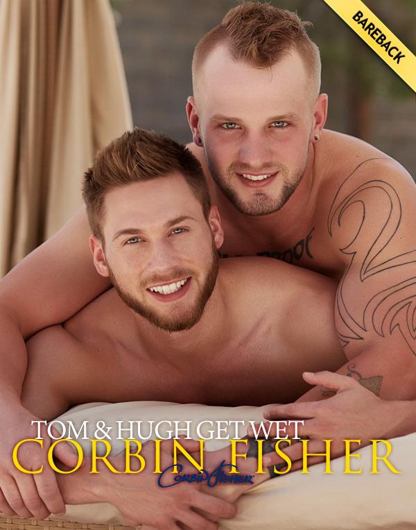 Tom & Hugh Get Wet (Bareback) at CorbinFisher