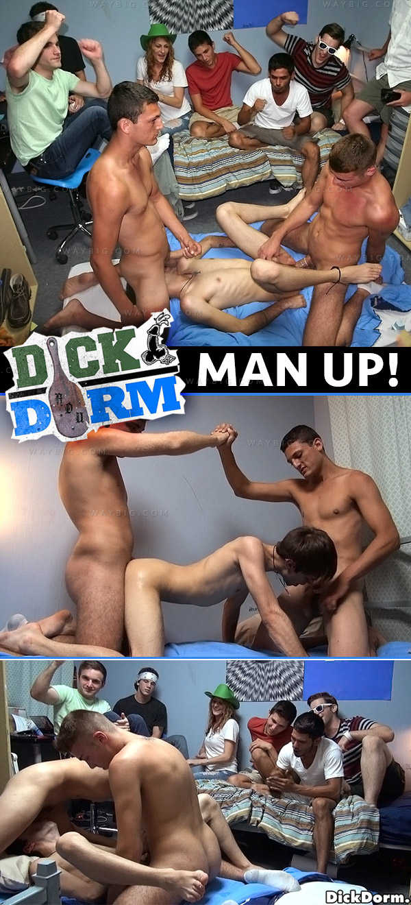 Man Up at DickDorm.com