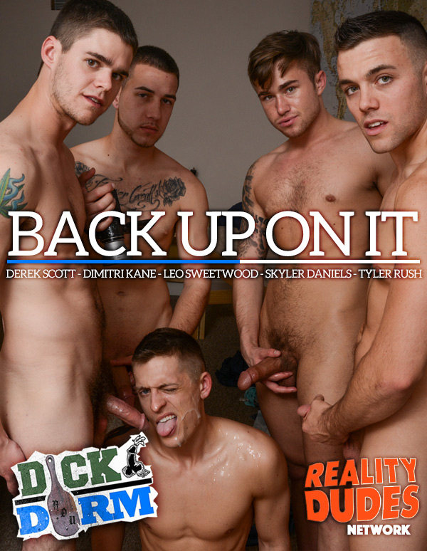 Back Up On It (Derek Scott, Dimitri Kane, Leo Sweetwood, Skyler Daniels & Tyler Rush) at DickDorm.com