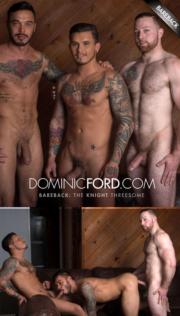 The Knight Threesome (Seth Knight, Cris Knight and Sean Knight) (Bareback) at DominicFord.com