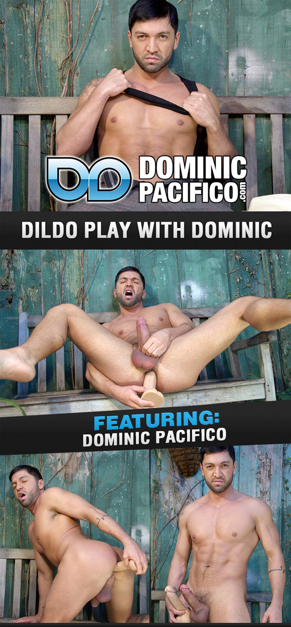 Dildo Play With Dominic at DominicPacifico