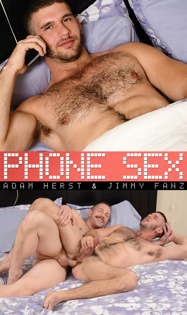 Phone Sex (Adam Herst & Jimmy Fanz) (Part 2) at Drill My Hole