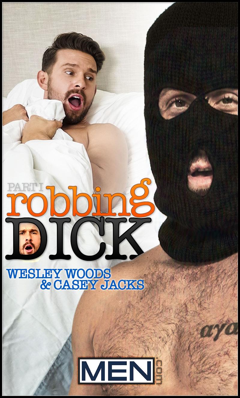 Robbing Dick (Wesley Woods Fucks Casey Jacks) (Part 1) at Drill My Hole