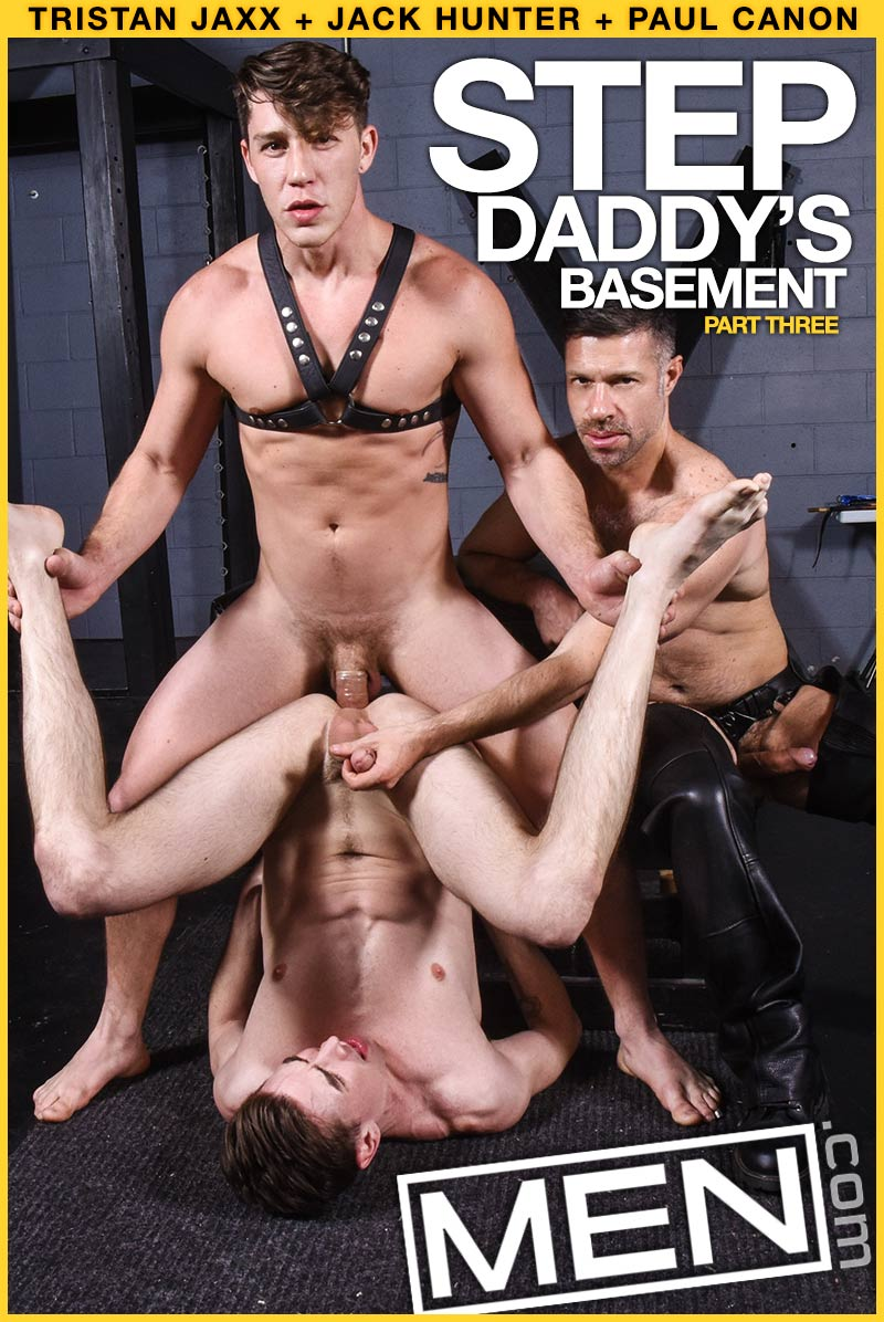 Step Daddy's Basement, Part Three (Tristan Jaxx and Paul Canon Fuck Jack Hunter) at MEN.com