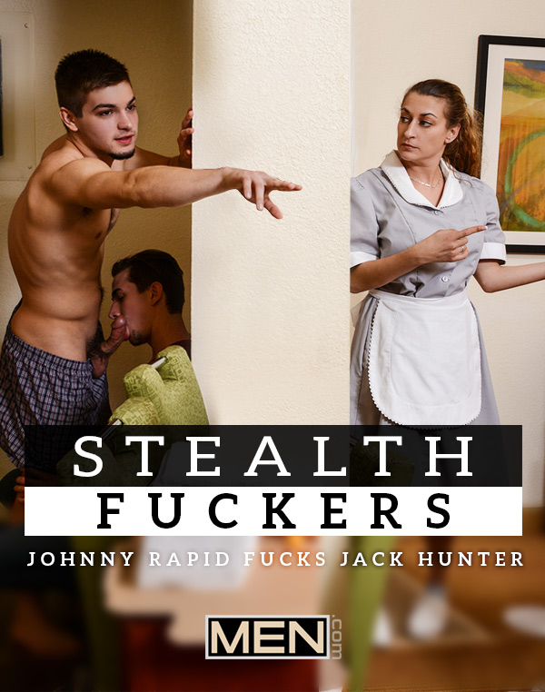 Stealth Fuckers (Johnny Rapid Fucks Jack Hunter) (Part 10) at Drill My Hole