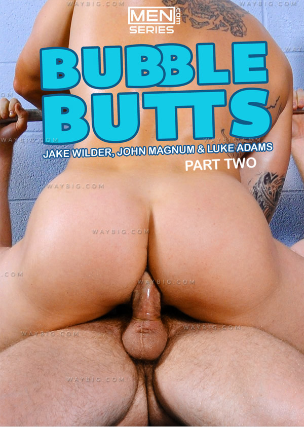 Bubble Butts (Jake Wilder, John Magnum & Luke Adams) (Part 2) at Drill My Hole