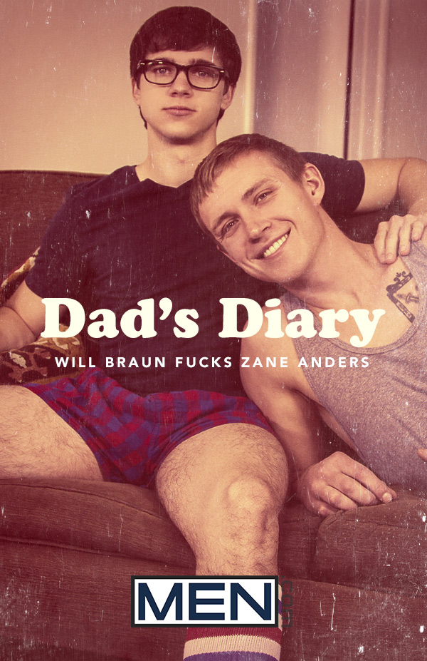 Dad's Diary (Will Braun Fucks Zane Anders) (Part 2) at Drill My Hole