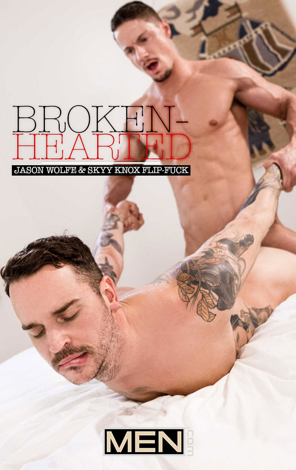Broken-Hearted (Jason Wolfe & Skyy Knox Flip-Fuck) (Part 3) at Drill My Hole