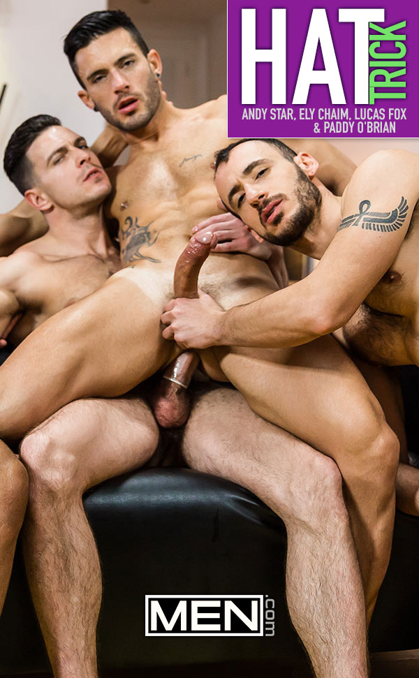 Hat Trick (Andy Star, Ely Chaim, Lucas Fox & Paddy O'Brian) (Part 3) at Drill My Hole