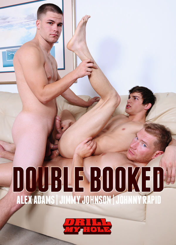 Double Booked (Alex Adams, Jimmy Johnson & Johnny Rapid) at Drill My Hole