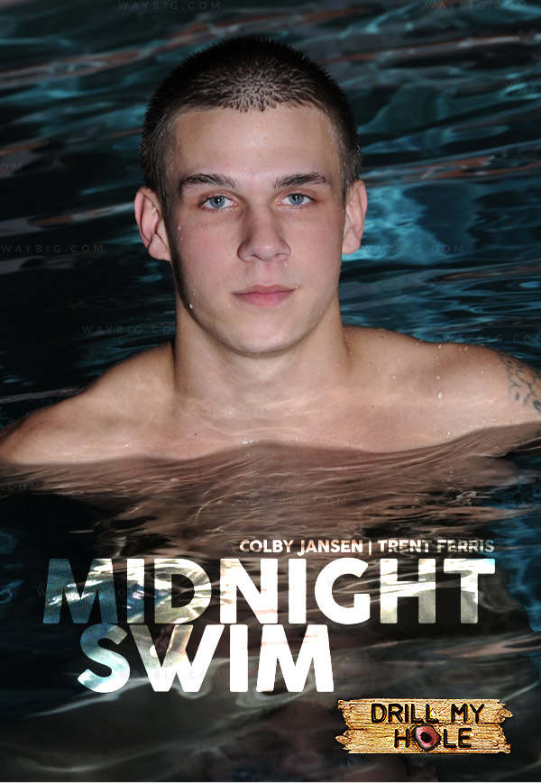 Midnight Swim (Colby Jansen & Trent Ferris) at Drill My Hole