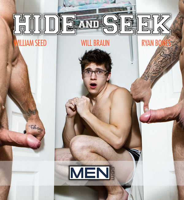 Hide and Seek (Ryan Bones and William Seed Tag-team Will Braun) (Part 3) at Drill My Hole