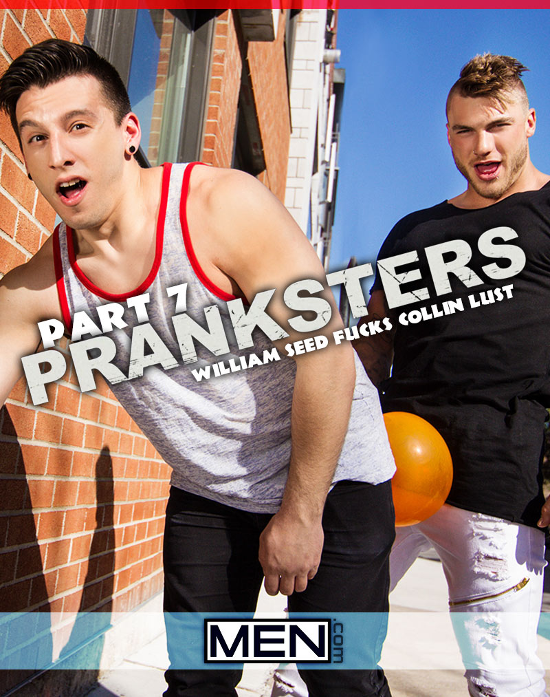 Pranksters, Part 7 (William Seed Fucks Collin Lust) at Drill My Hole