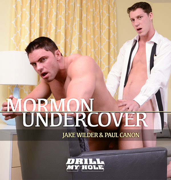Mormon Undercover (Jake Wilder & Paul Canon) (Part 1) at Drill My Hole