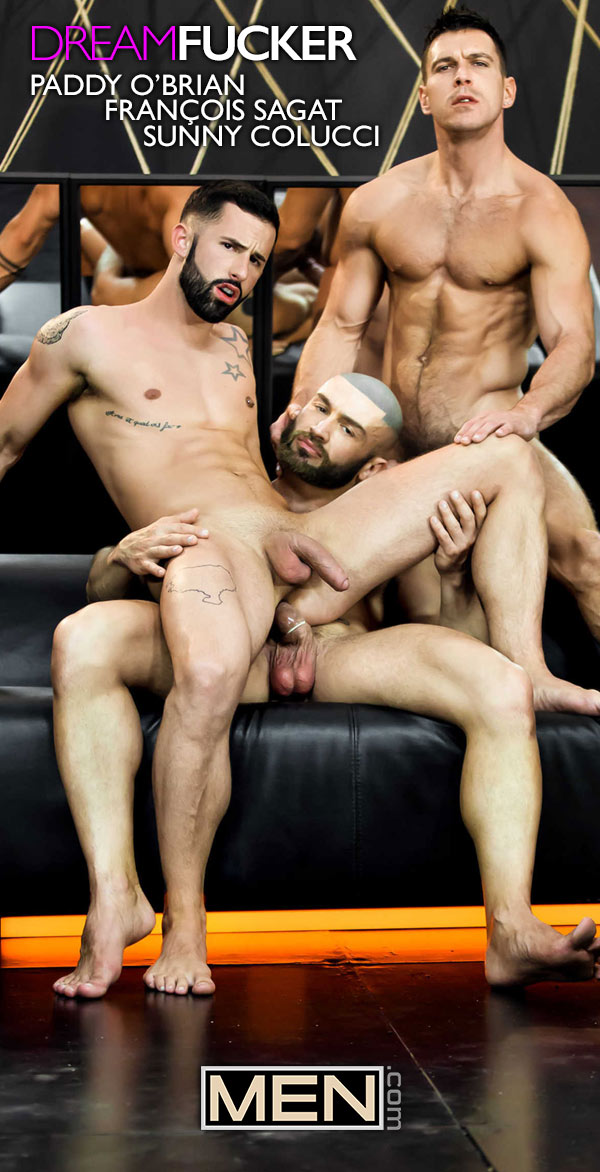 Dream Fucker (François Sagat, Paddy O'Brian & Sunny Colucci) (Part 3) at Drill My Hole