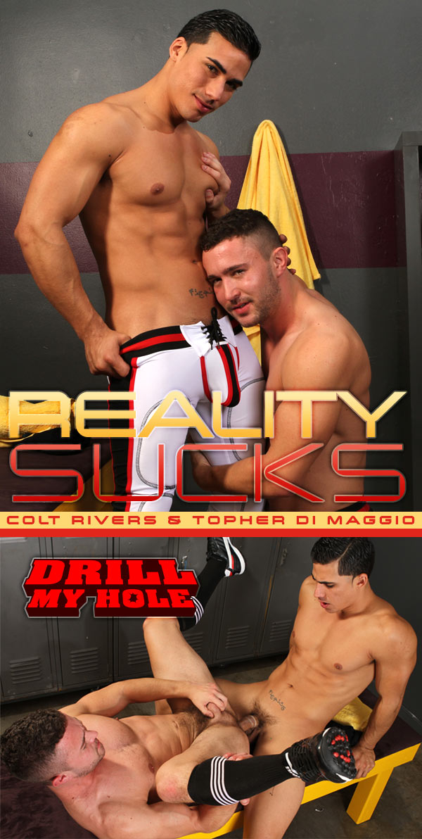 Reality Sucks (Colt Rivers & Topher Di Maggio) at Drill My Hole