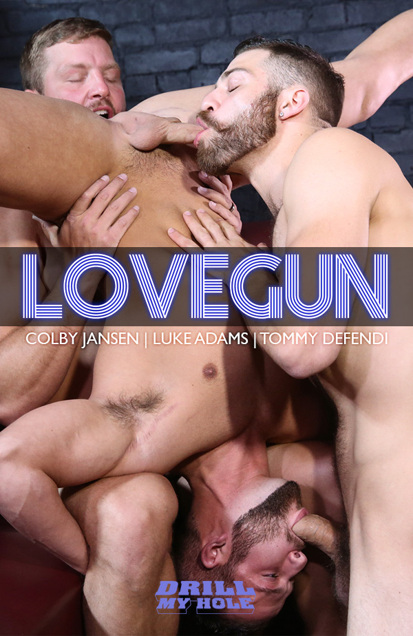 Love Gun (Colby Jansen, Luke Adams & Tommy Defendi) (Part 1) at Drill My Hole