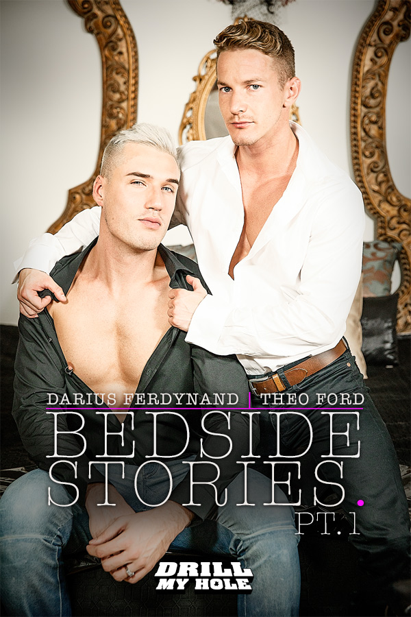 Bedside Stories (Darius Ferdynand & Theo Ford) (Part 1) at Drill My Hole