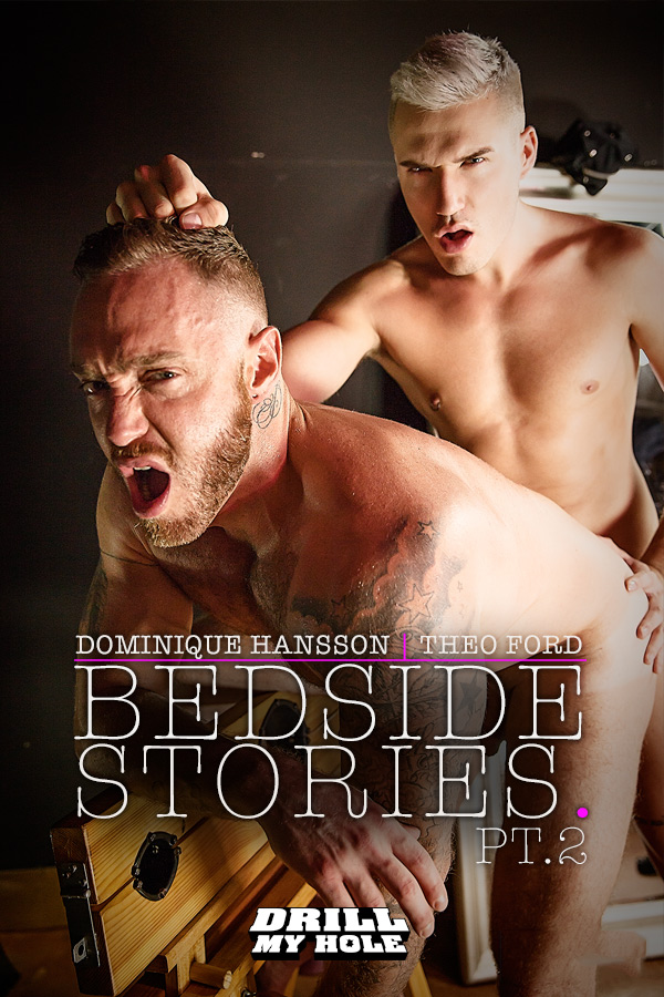 Bedside Stories (Theo Ford Fucks Dominique Hansson) (Part 2) at Drill My Hole