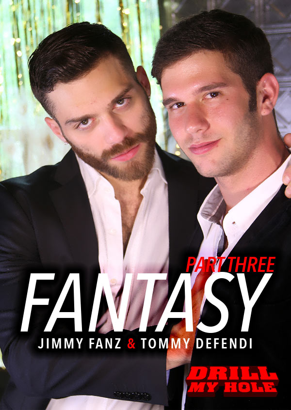 Fantasy (Jimmy Fanz and Tommy Defendi) (Part 3) at Drill My Hole