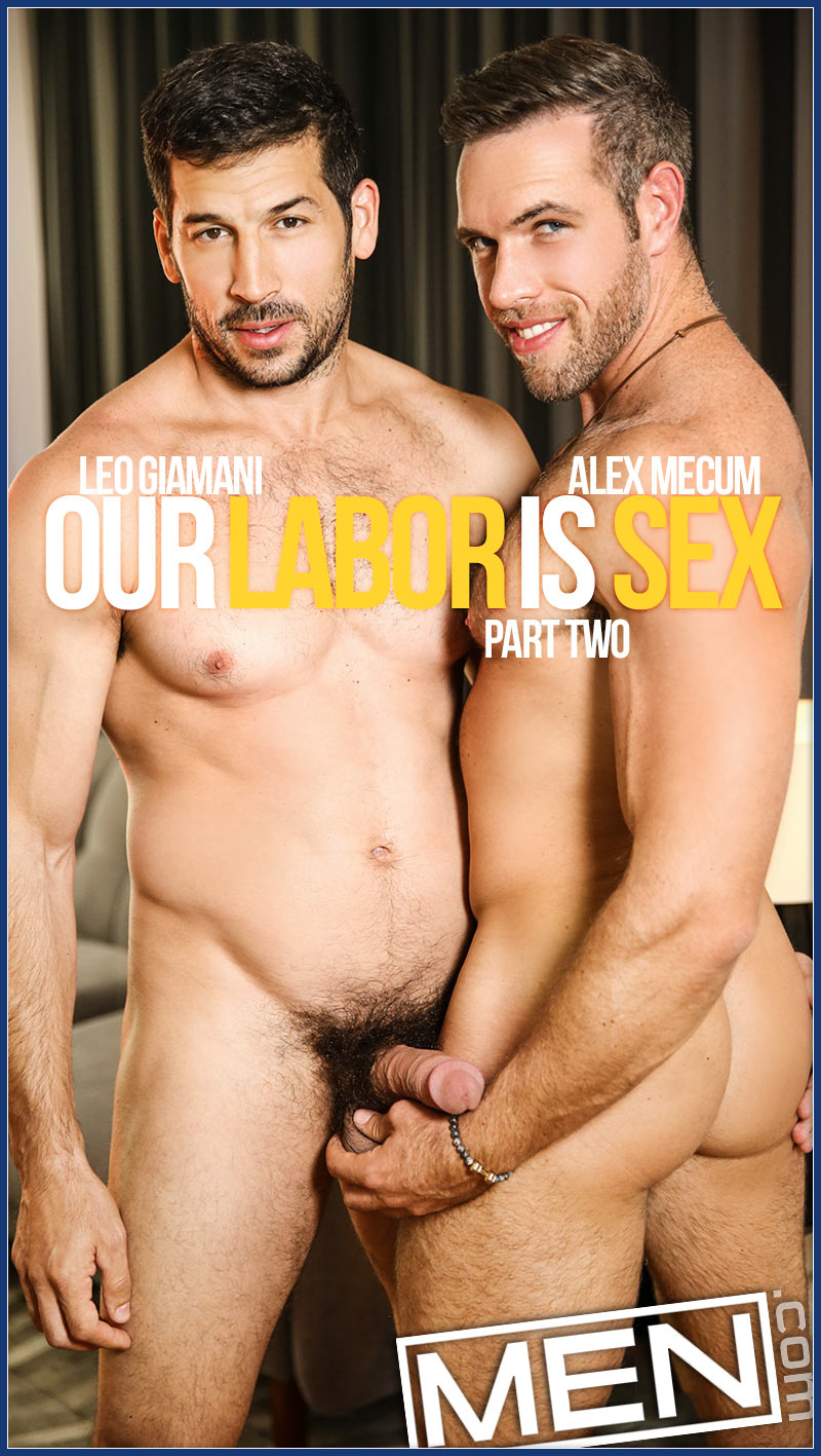 Our Labor Is Sex, Part Two (Leo Giamani Fucks Alex Mecum) at Drill My Hole