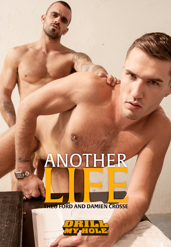 Another Life (Theo Ford and Damien Crosse) (Flip-Fuck) (Part 3) at Drill My Hole