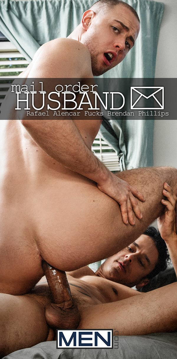 Mail Order Husband (Rafael Alencar Fucks Brendan Phillips) (Part 1) at Drill My Hole