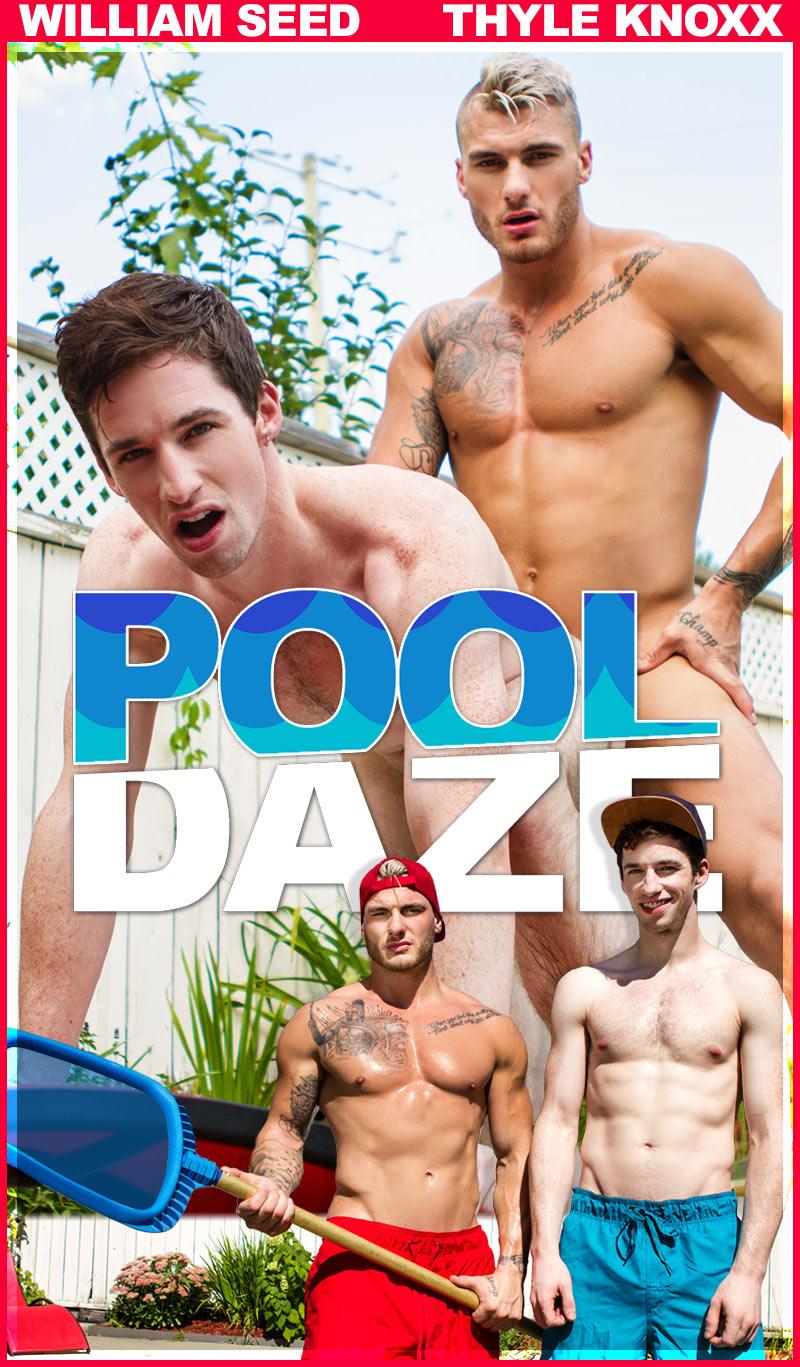 Pool Daze (William Seed Fucks Thyle Knoxx) at MEN