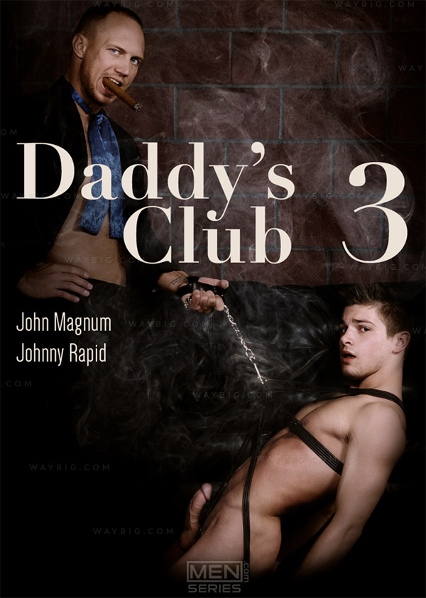 Daddy's Club (John Magnum & Johnny Rapid) (Part 3) at Drill My Hole