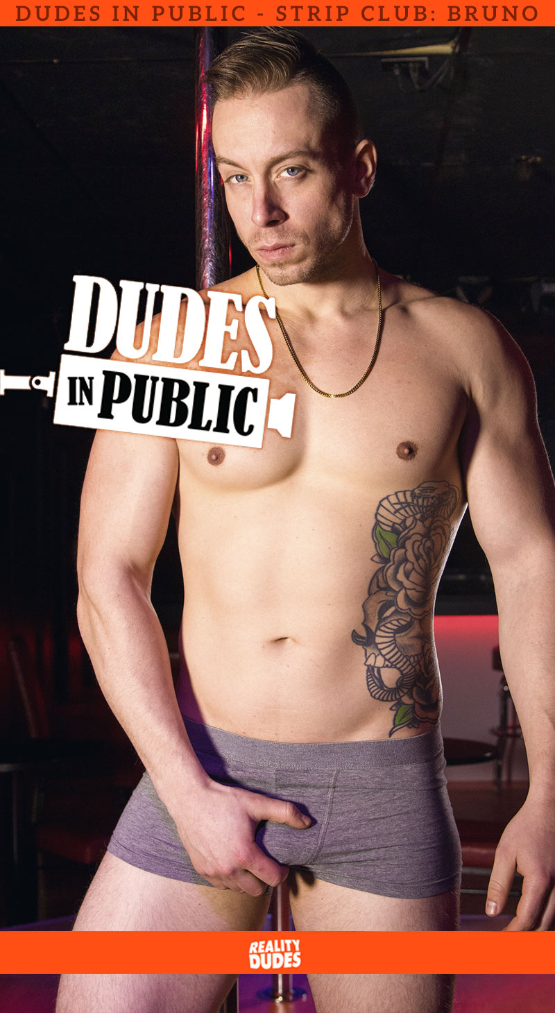Dudes In Public, Strip Club: Bruno