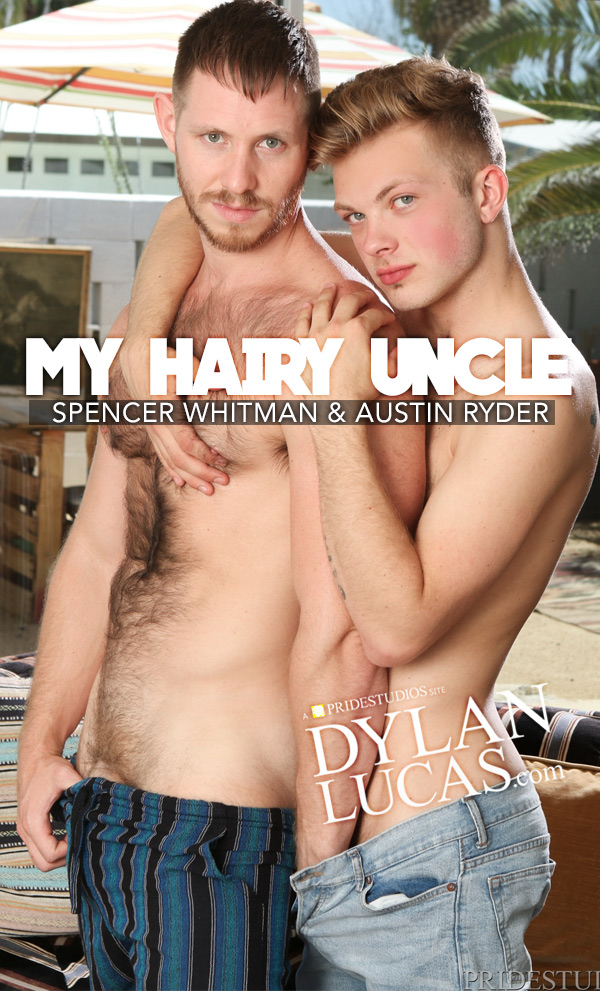 My Hairy Uncle (Spencer Whitman Fucks Austin Ryder) at DylanLucas