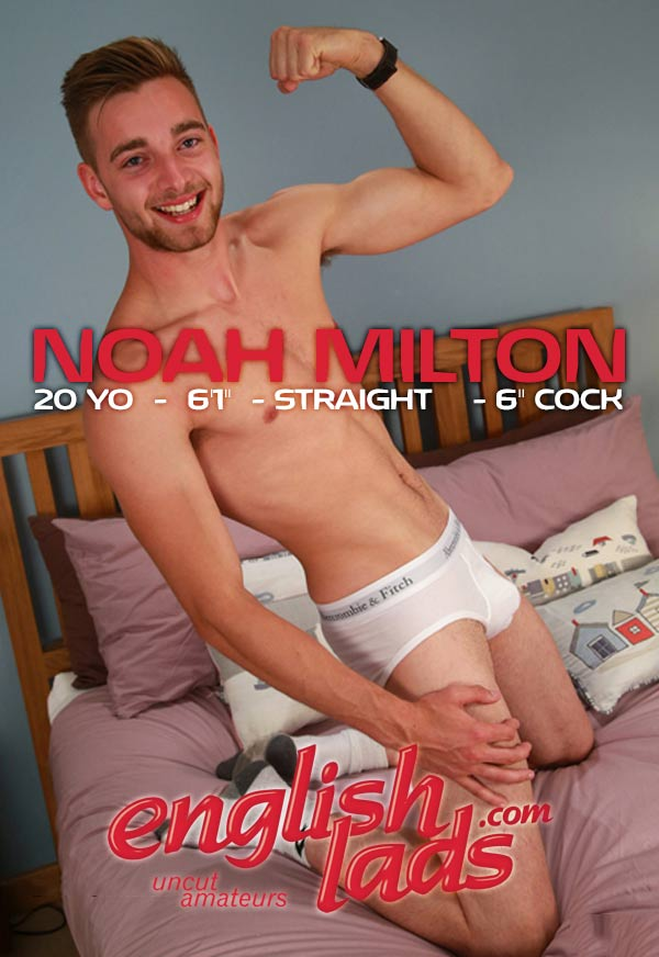 Noah Milton (Young Straight Lad Shows off his Uncut Cock!) at EnglishLads