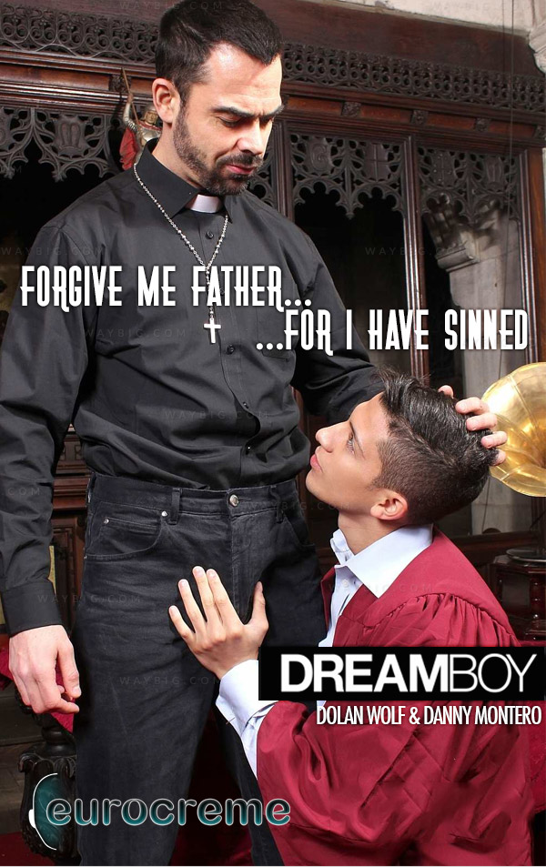 Dreamboy (Dolan Wolf & Danny Montero) (Forgive Me Father, For I Have Sinned) at EuroCreme