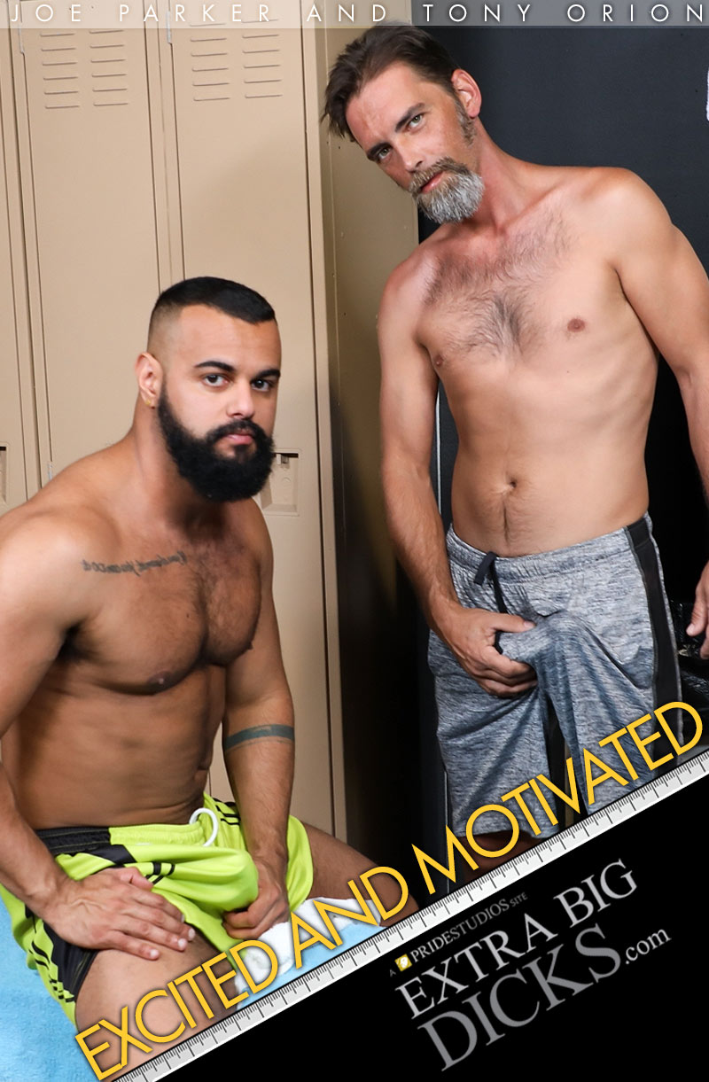 Excited and Motivated (Joe Parker Fucks Tony Orion) at ExtraBigDicks.com