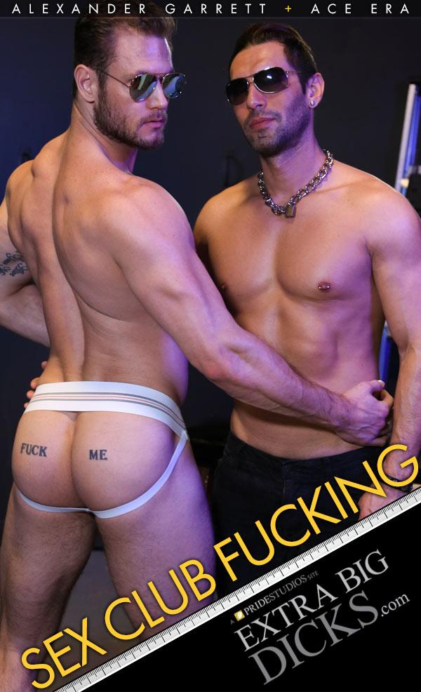 Sex Club Fucking (Alexander Garrett Fucks Ace Era) at ExtraBigDicks