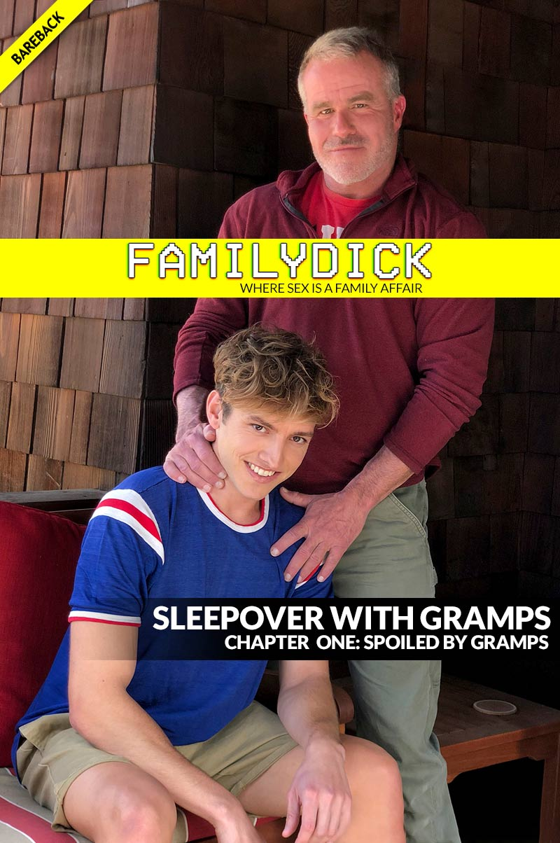 SLEEPOVER WITH GRAMPS: Spoiled By Gramps (with Dale Savage and Bar Addison) at FamilyDick