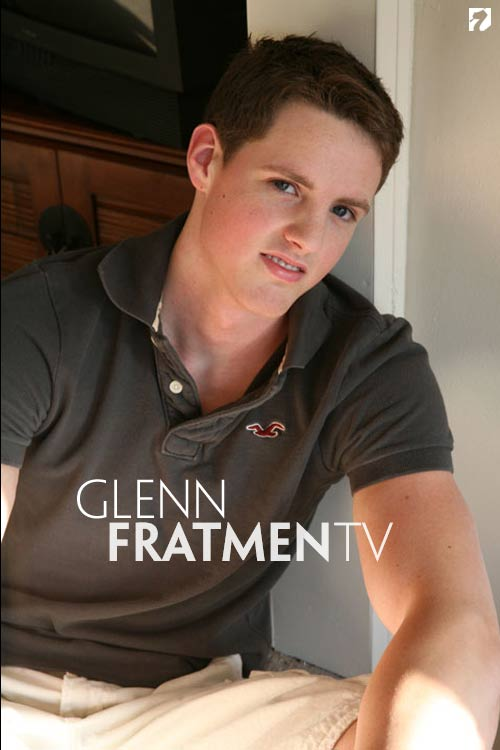 Glenn at Fratmen.tv