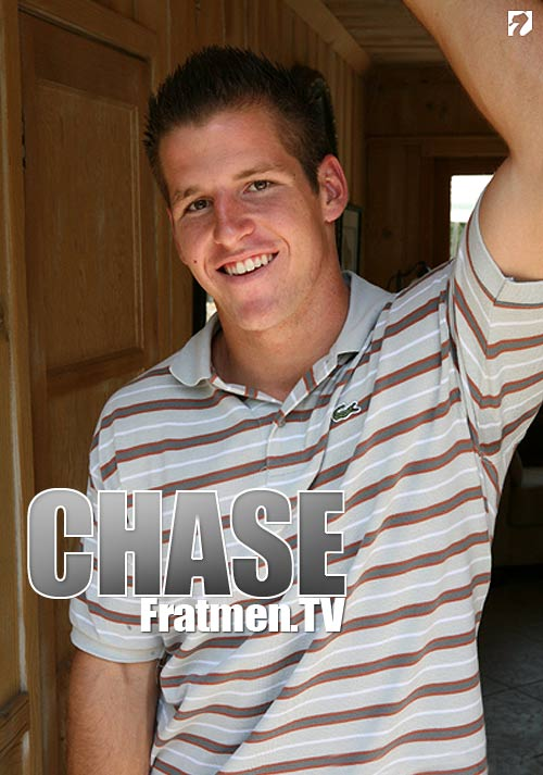 Chase at Fratmen.tv