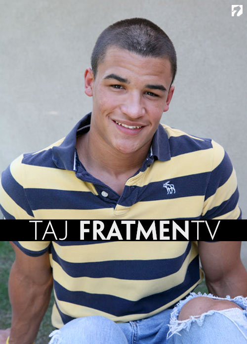 Taj at Fratmen.tv