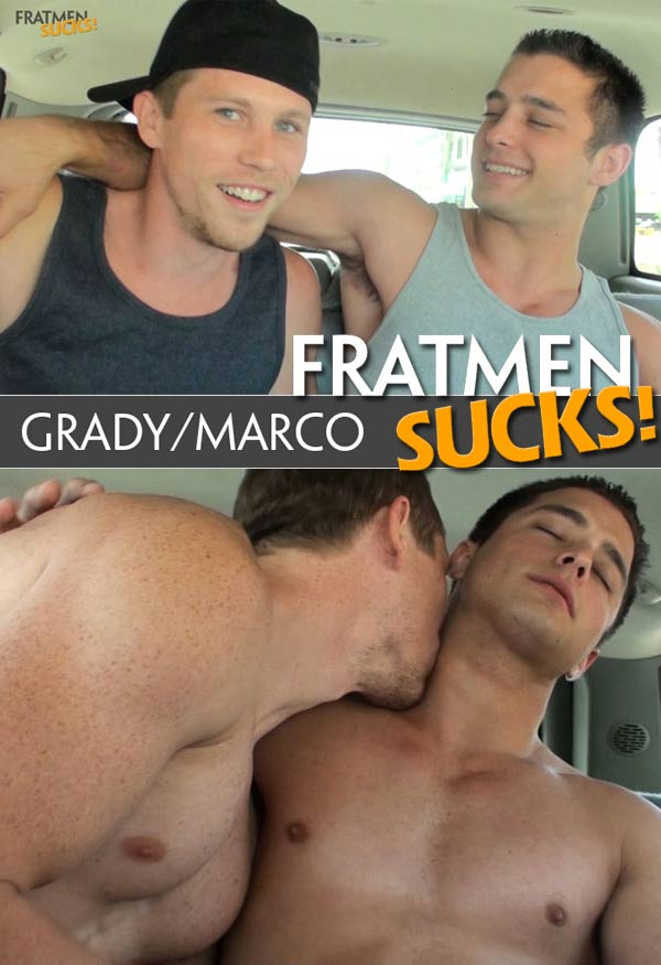Grady & Marco at Fratmen Sucks!