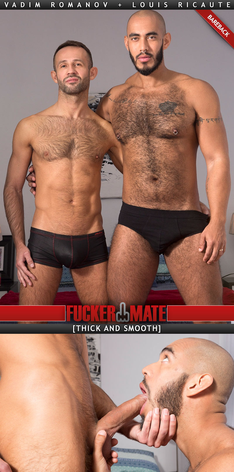 Thick and Smooth (Vadim Romanov Fucks Louis Ricaute) (Bareback) at Fuckermate