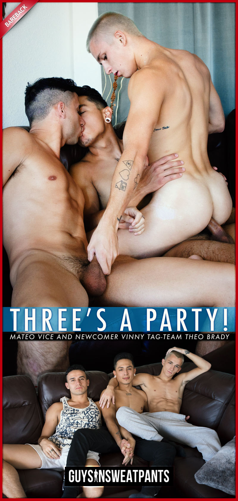 Three's A Party (Mateo Vice and Newcomer Vinny Tag-Team Theo Brady) at Guys In Sweatpants