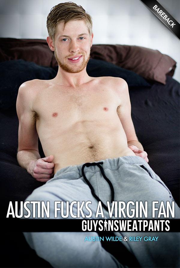 Austin Fucks a Virgin Fan (Austin Wilde & Riley Gray) (Bareback) at Guys In Sweatpants