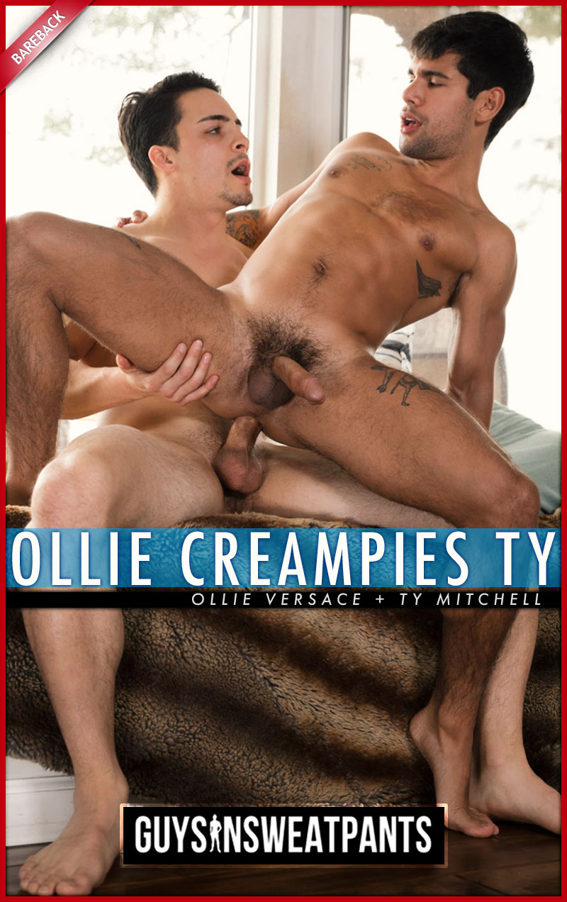 Ollie Versace Creampies Ty Mitchell (Bareback) at Guys In Sweatpants