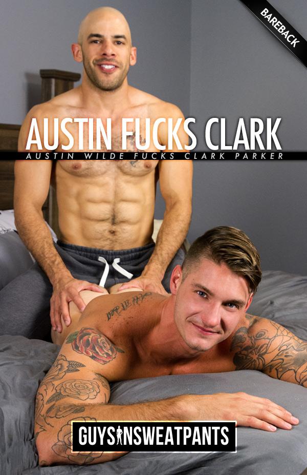 Austin Wilde Fucks Clark Parker (Bareback) at Guys In Sweatpants