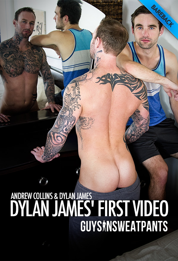 Dylan James' First Video (Andrew Collins & Dylan James) (Bareback) at Guys In Sweatpants